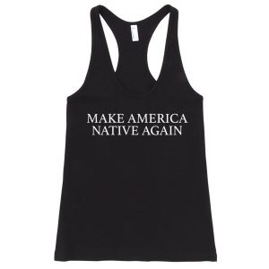 Make America Native Again Women's tank top