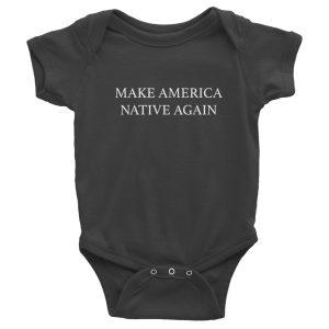 Make America Native Again for Baby
